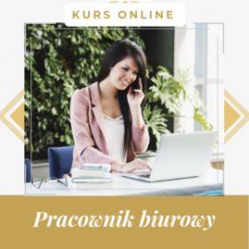 Pracownik biurowy - kurs przez internet z certyfikatem. Cała Polska