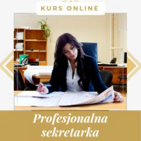 Profesjonalna sekretarka - szkolenie internetowe